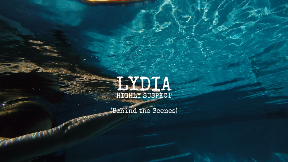 """Highly Suspect """"Lydia"""""""