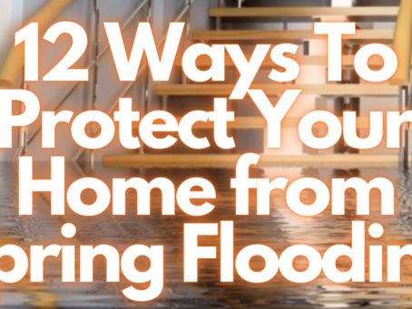 12 Ways To Protect Your Home from Spring Flooding