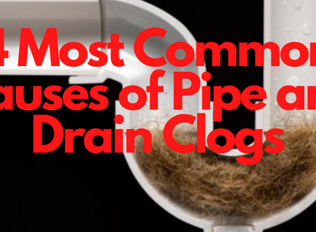 4 Most Common Causes of Pipe and Drain Clogs