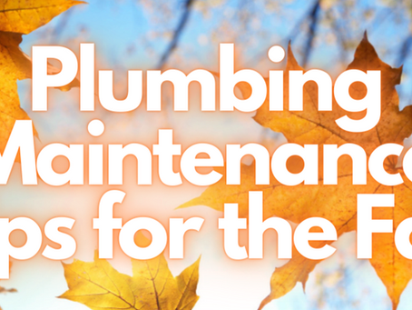 Plumbing Maintenance Tips for the Fall