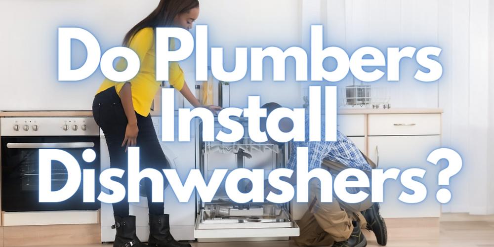 plumbers wausau do plumbers install dishwashers