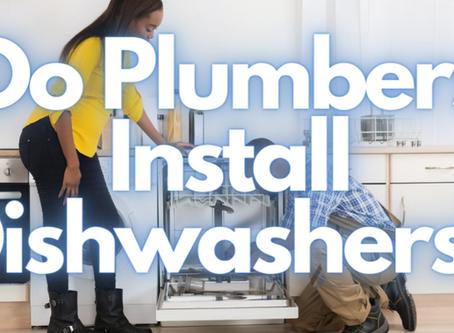 Do Plumbers Install Dishwashers?