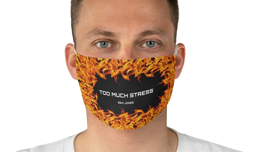 Too Much Stress Face Mask