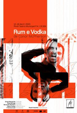 RUM E VODKA (2003)