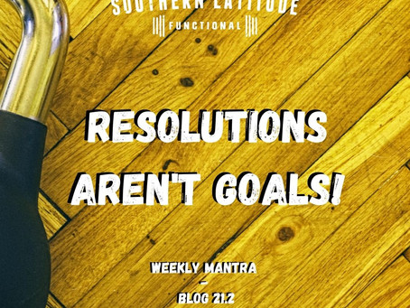 Resolutions aren't goals!