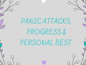 Panic Attacks, Progress & Personal Best
