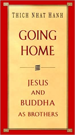 Going Home: Jesus and Buddha as Brothers (Hardcover)