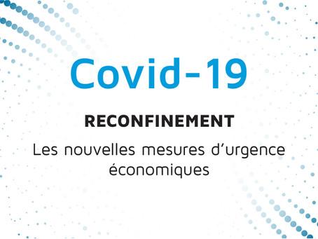 COVID-19 : RECONFINEMENT : LES NOUVELLES MESURES D'URGENCE ÉCONOMIQUES
