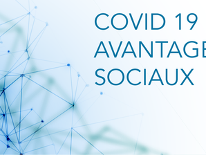 COVID 19 & AVANTAGES SOCIAUX