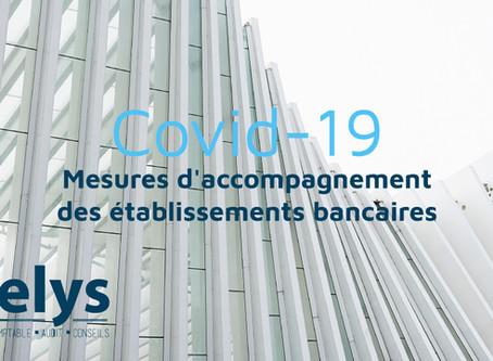 Covid-19 : Mesures d'accompagnement des établissements bancaires