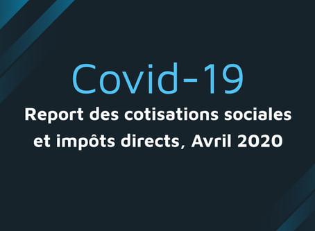 Covid 19 : Report des cotisations sociales et impôts directs des entreprises, avril 2020