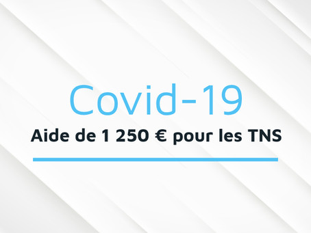 COVID-19 : Une nouvelle aide de 1 250 euros pour les TNS