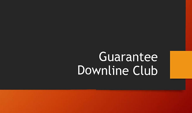 The Guarantee Downline Club Opportunity Video