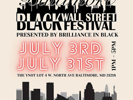 The Baltimore Black Wall Street Festival is Here!