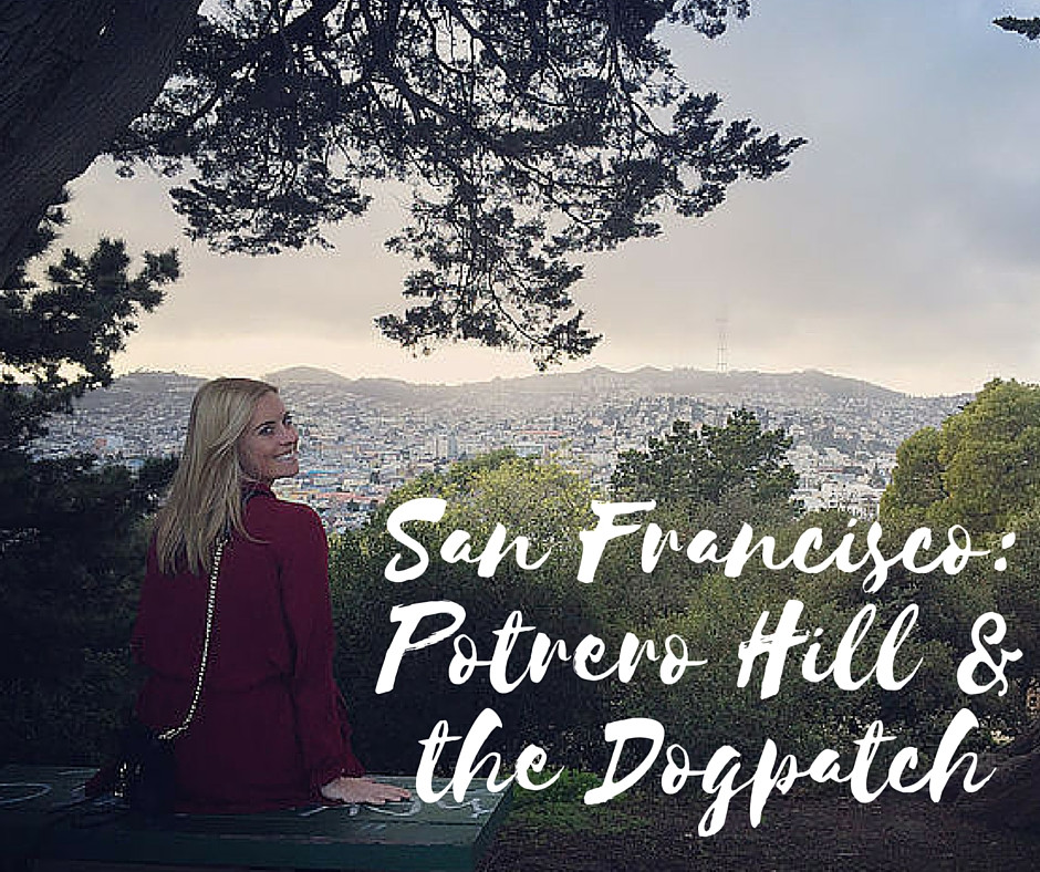 potrerto hill and dogpatch san francisco travel guide
