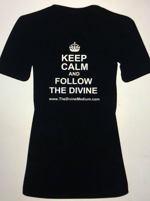 Keep Calm and Follow the Divine T-Shirt