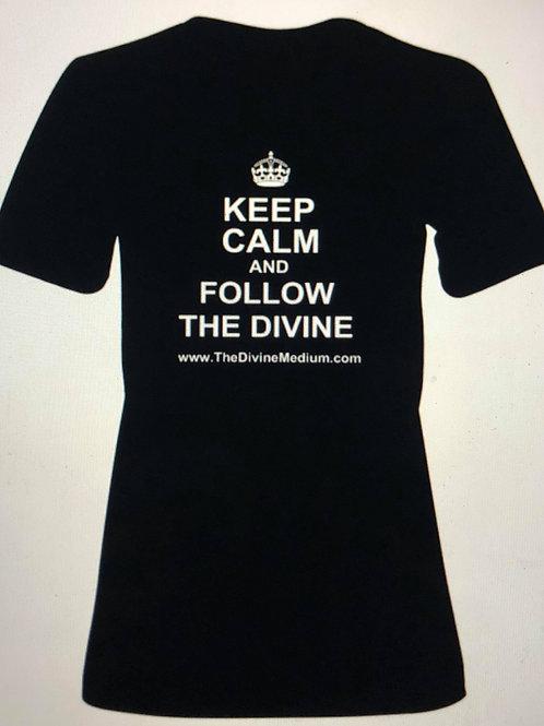 Keep Calm and Follow the Divine T-Shirt