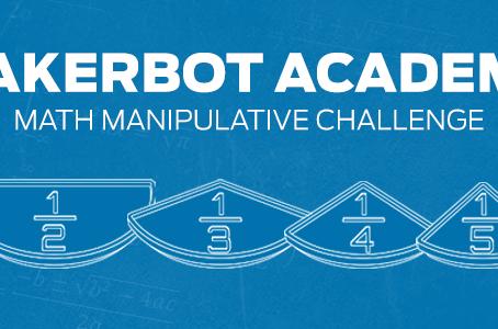 3rd Place: MakerBot Academy Math Manipulative Challenge