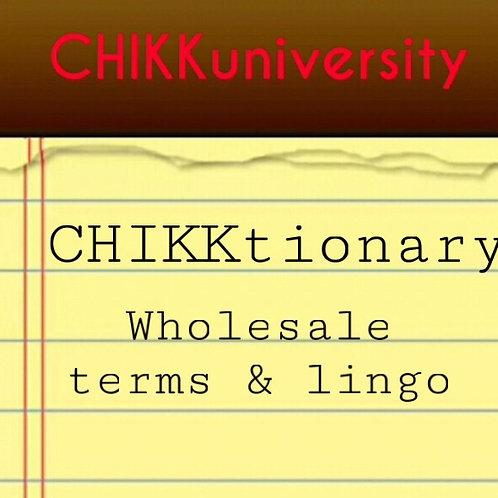 CHIKKtionary, wholesale terms & lingo