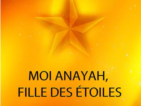 Moi Anayah, fille des étoiles - Le clan du ciel -