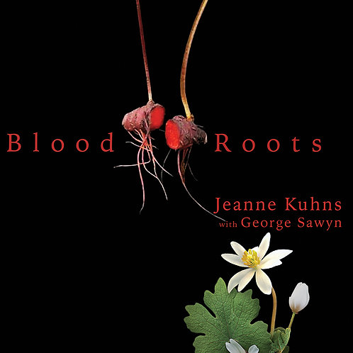 """Blood Roots"" - Jeanne Kuhns with George Sawyn - New Release 2019"