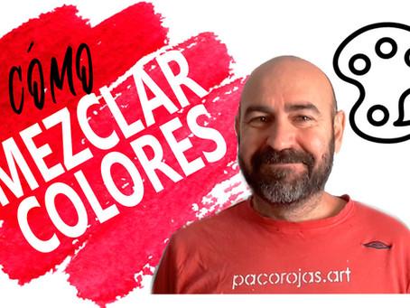 Como Mezclar los colores primarios 2020 por Paco Rojas.