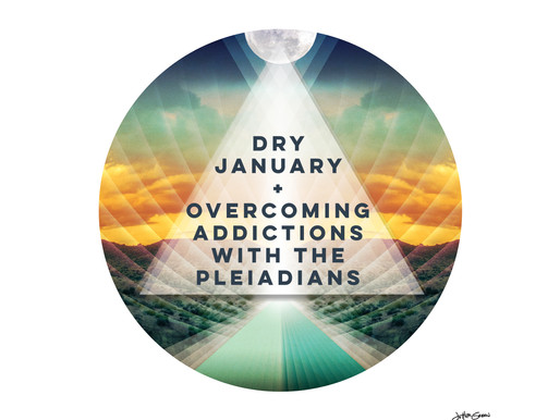 Dry January + Overcoming Addiction with the Pleiadian Collective
