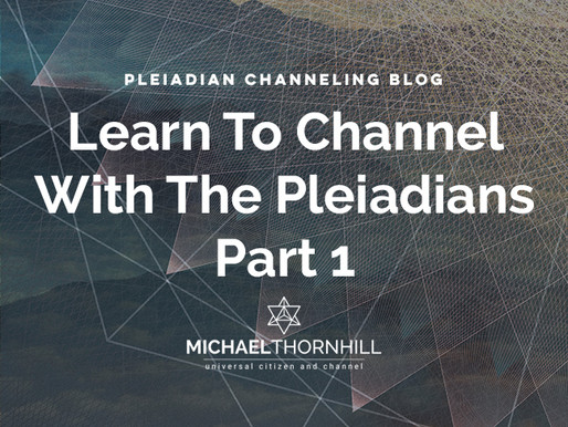 Pleiadian Channeling Blog – Learn to channel with the Pleaidans Part 1