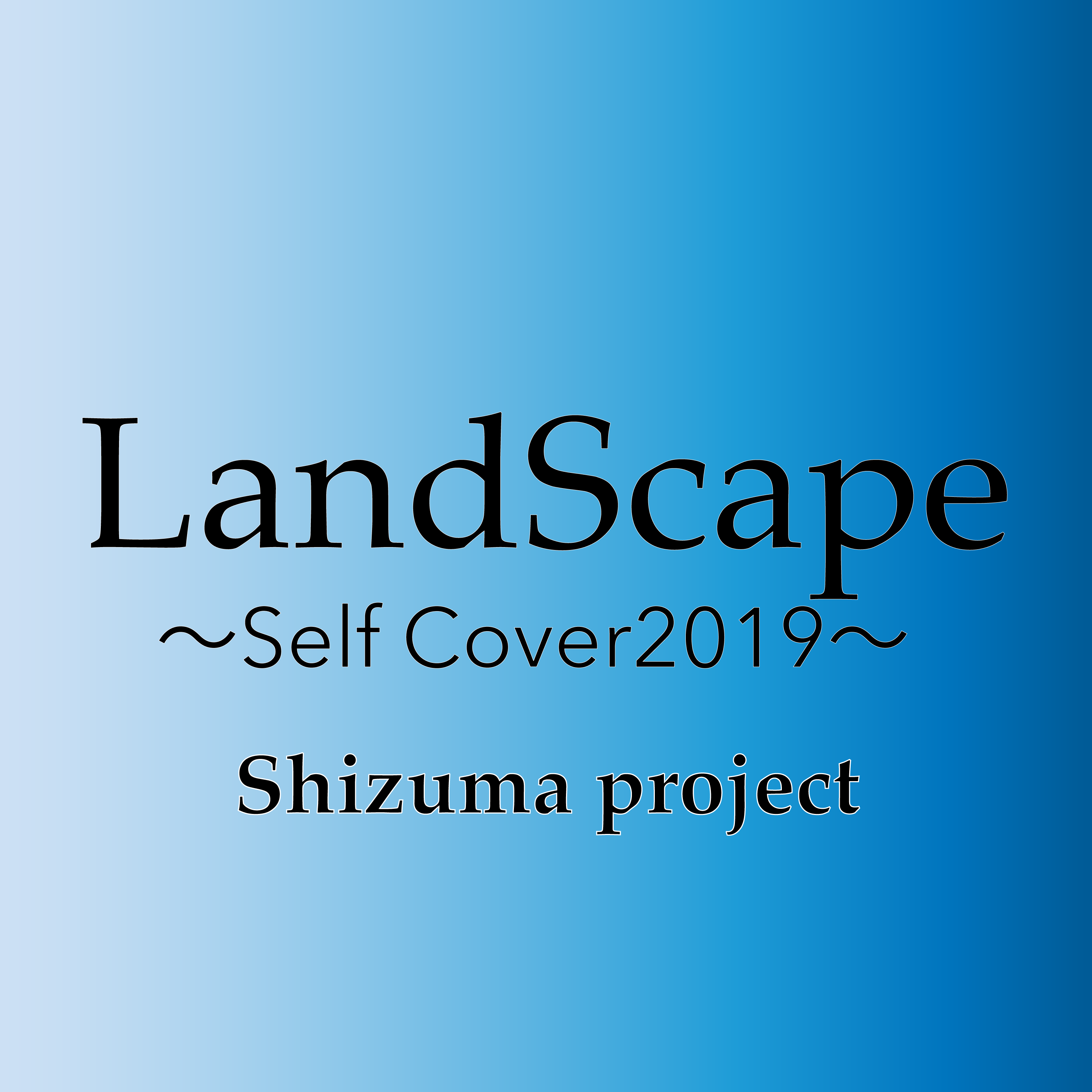 Land Scape(selfcover2019)