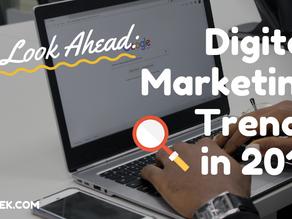 A Look Ahead: Digital Marketing Trends in 2019