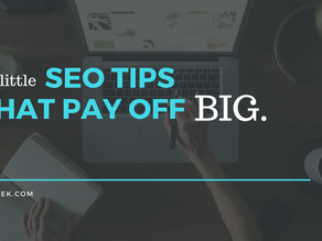 3 Little SEO Tips That Pay Off Big