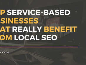 Top Service-Based Businesses that REALLY Benefit from Local SEO