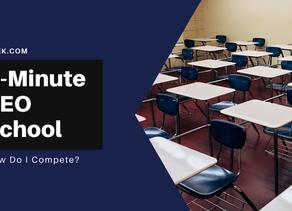 5-Minute SEO School: How Do I Compete?