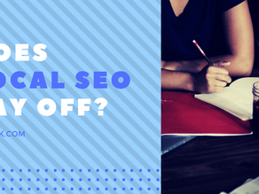 Does Local SEO Pay Off?