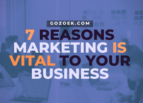7 Reasons Marketing is Vital to Your Business