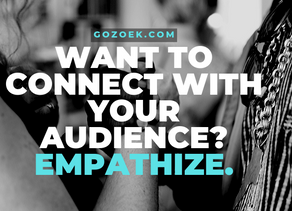 Want to Connect with Your Audience? Empathize.