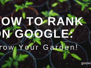 How to Rank on Google: Grow Your Garden