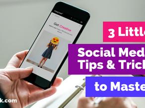 3 Little Social Media Tips & Tricks to Master