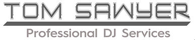 Professional DJ Services By Tom Sawyer