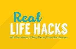 Real Life Hacks, Kimm Moss LCSW