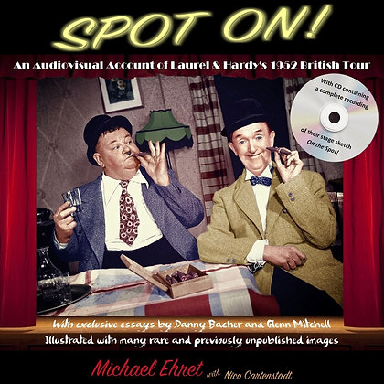 """Spot On! An Audiovisual Account of          Laurel & Hardy's 1952 British Tour"""