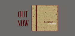 All Gone - Out Now