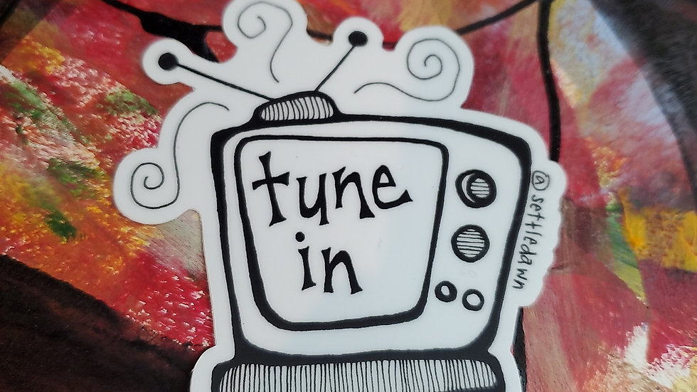 """Tune in"" Vinyl Sticker"