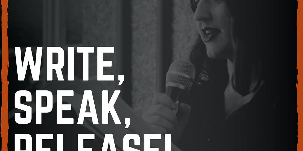 Write, Speak, Release!