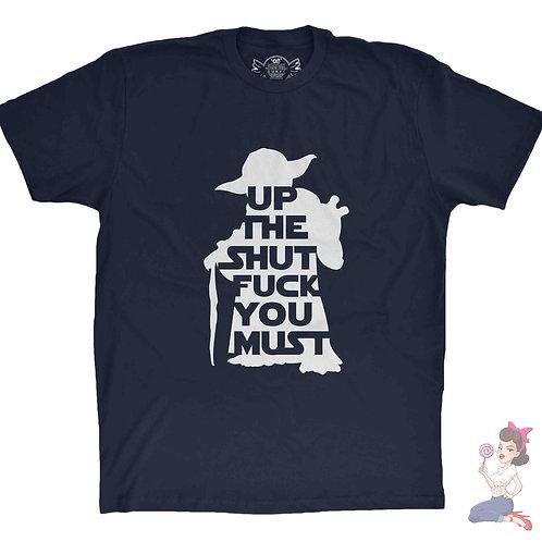 Yoda up the shut fuck you must navy t-shirt