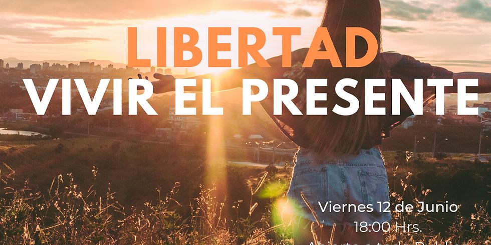 Libertad: Vivir el presente (1)
