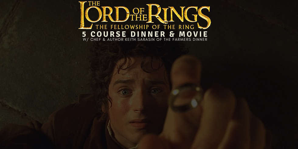 SOLD OUT Farm to Theater: The Lord of the Rings