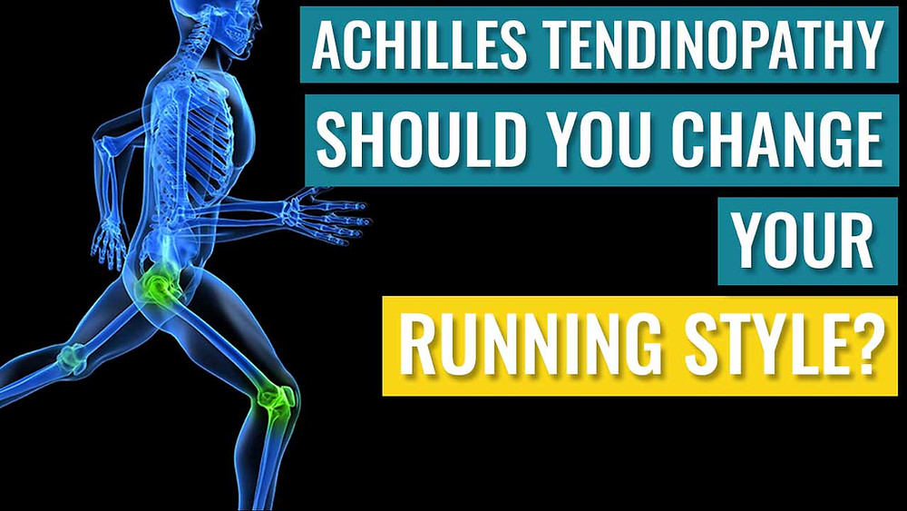 Should you change your running style if you have Achilles tendinopathy?