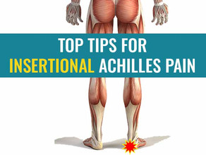 Top Tips for Insertional Achilles Tendinopathy