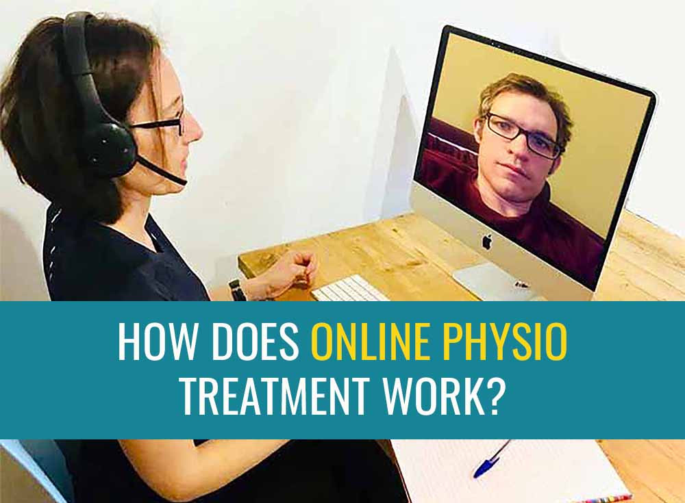 "Picture of a physio doing an online physio consultation with a patient and the words ""How does online physio treatment work?""."